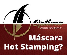 O Que é Máscara Hot Stamping - destaque